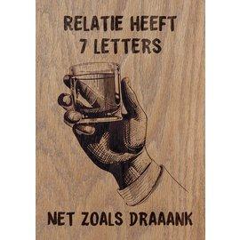 Creatief Art Spreukenbordje: Relatie heeft 7 letters, net zoals draaank! | Houten Tekstbord