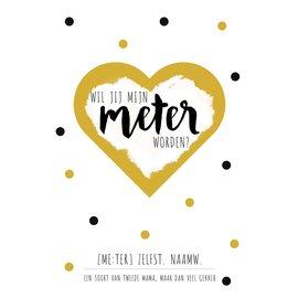 Creatief Art Spreukenbordje: Wil jij mijn meter worden? | Houten Tekstbord
