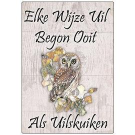 Creatief Art Spreukenbordje: Elke uil begon