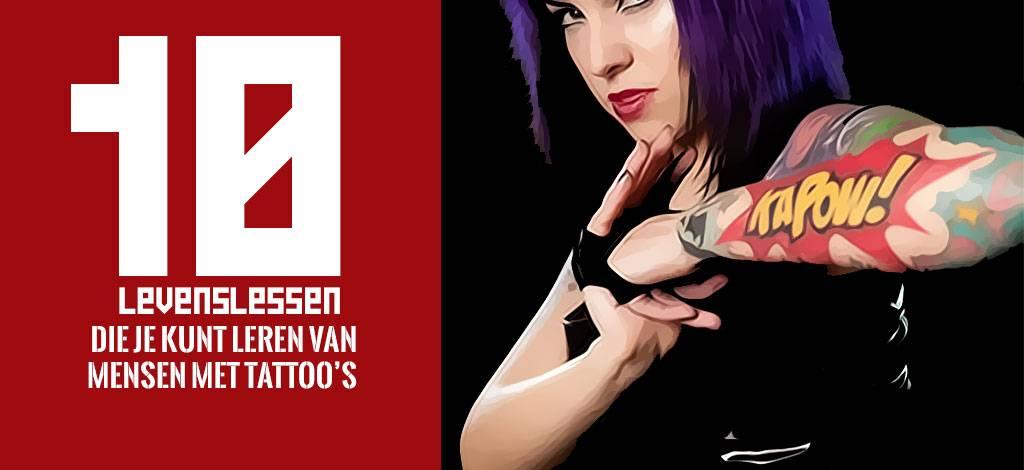 10 Levenslessen die je kunt leren van mensen met tattoo's