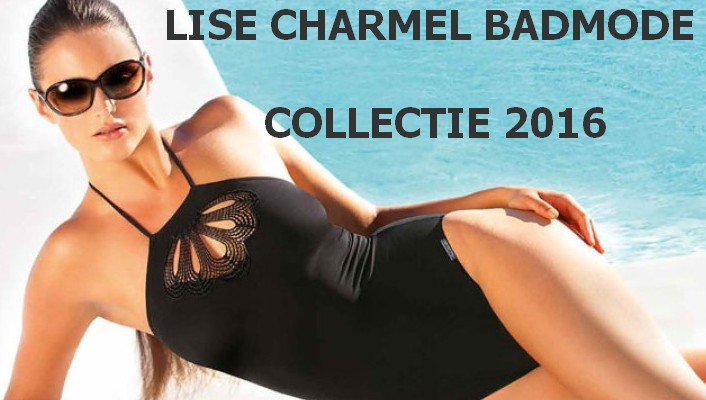 Lise Charmel Badmode 2016 | Lingeriemission.nl