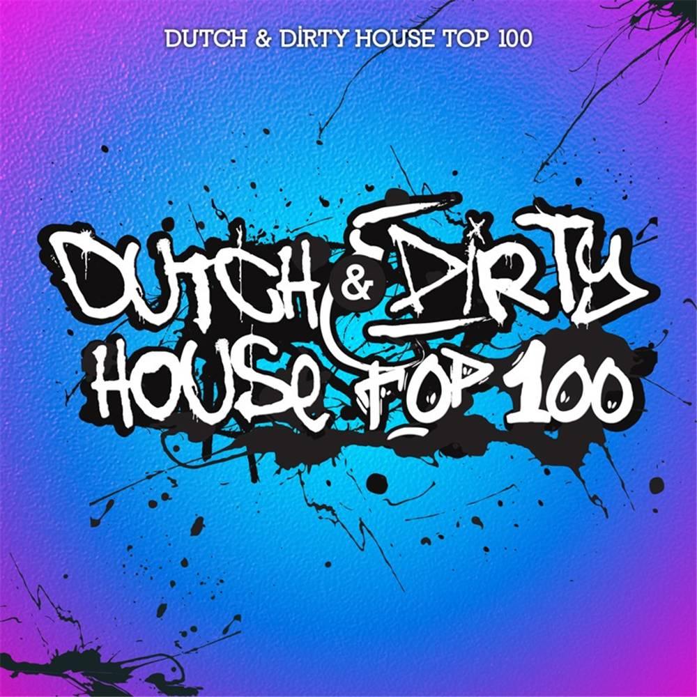 Dutch & Dirty House Top 100