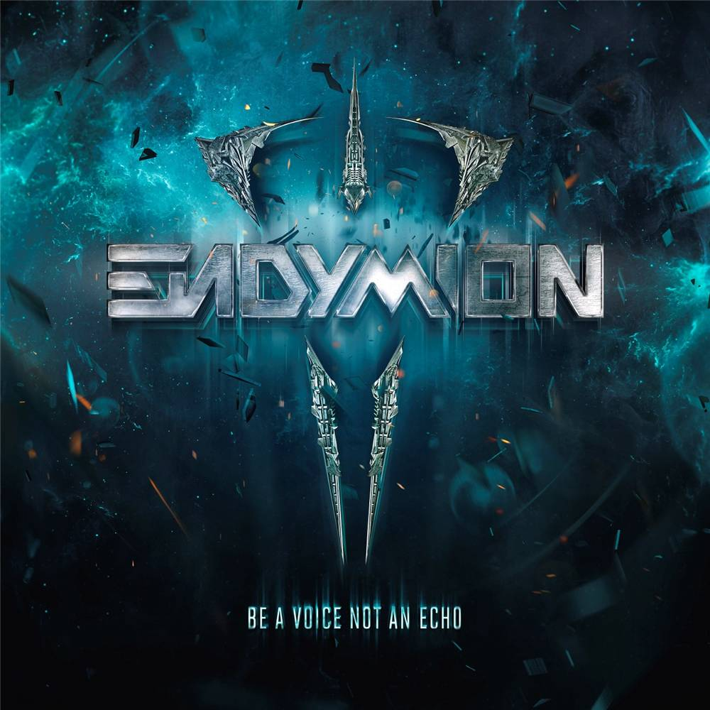 Endymion - Be A Voice Not An Echo