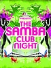 The Samba Club Night