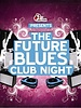 The Future Blues Club Night