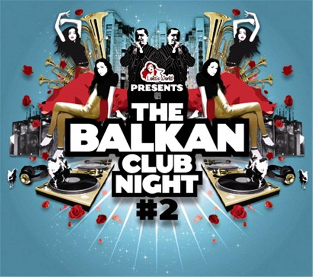 The Balkan Club Night 2