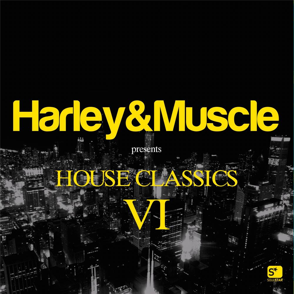 Harley&Muscle - House Classics VI
