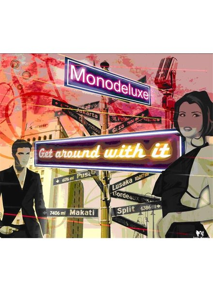 Monodeluxe - Get Around With It