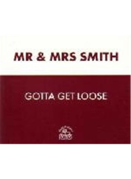 Mr & Mrs Smith - Gotta Get Loose