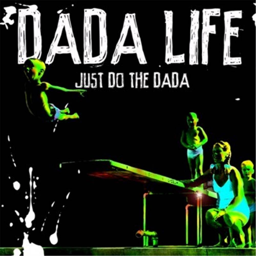 Dada Life - Just Do The Dada