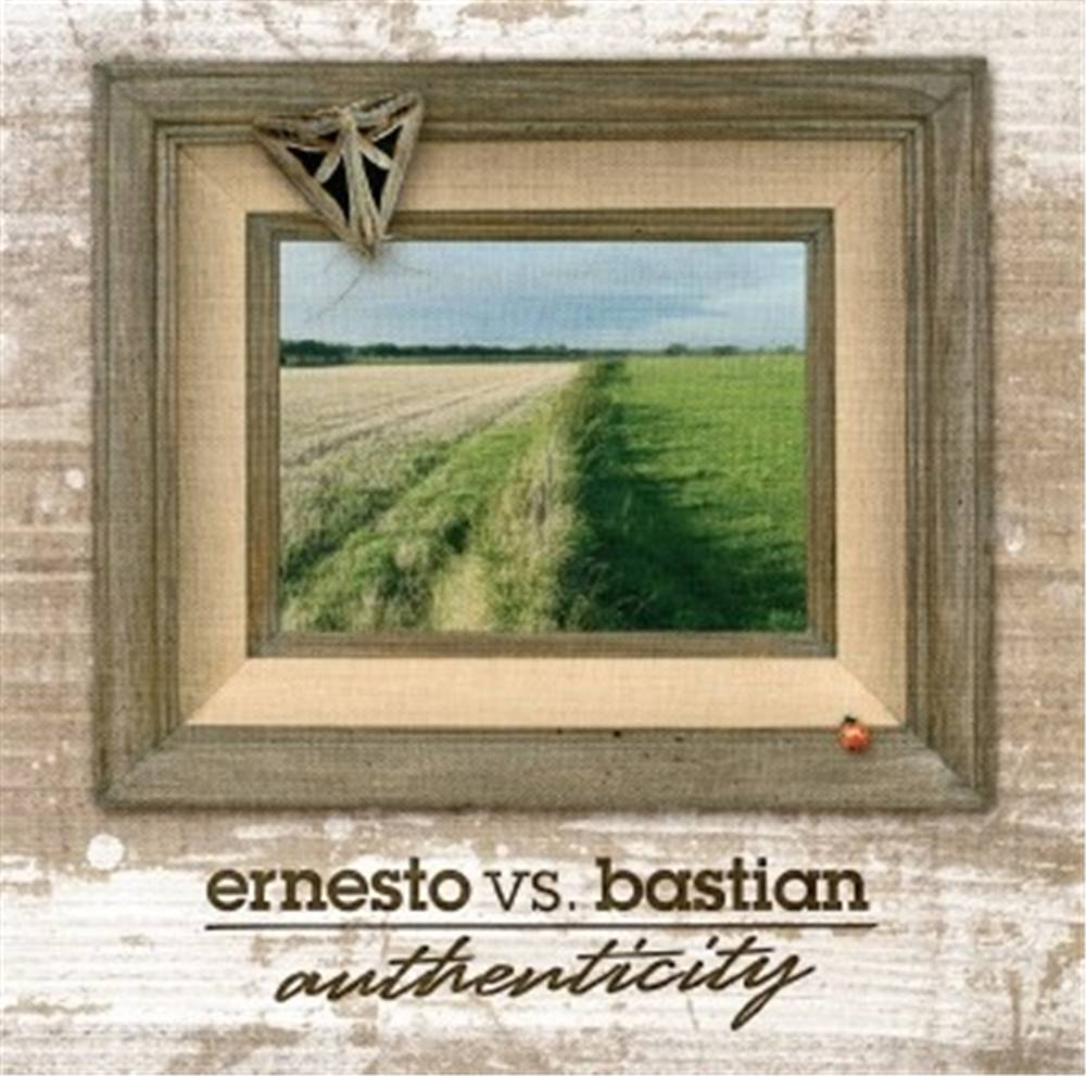 Ernesto Vs Bastian - Authenticity