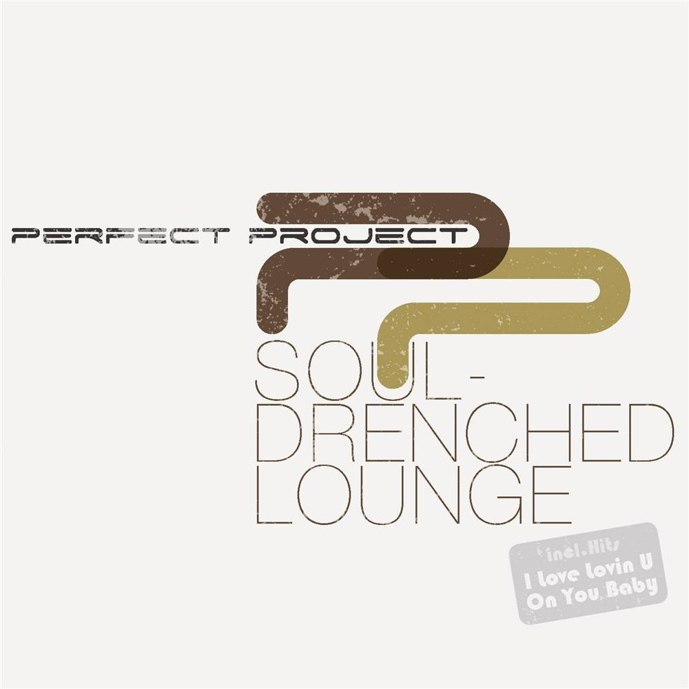 Perfect Project - Soul Drenched Lounge