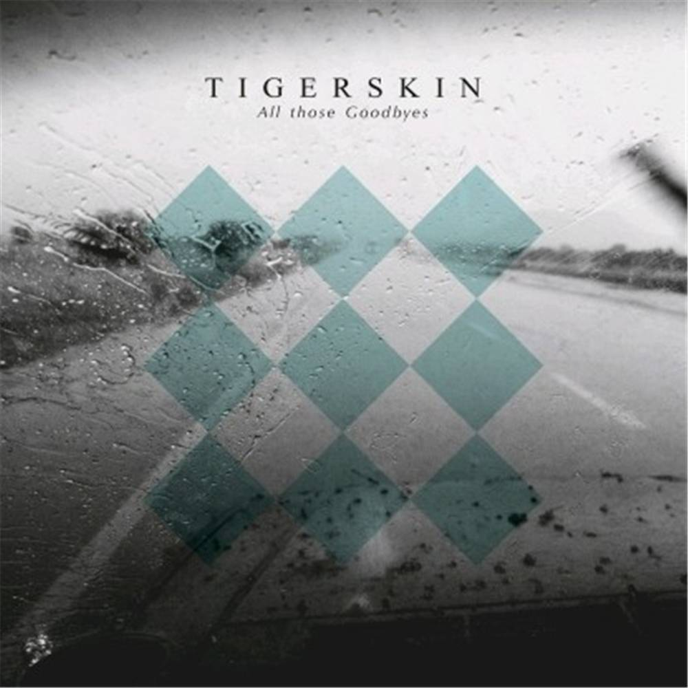 Tigerskin - All Those Goodbyes