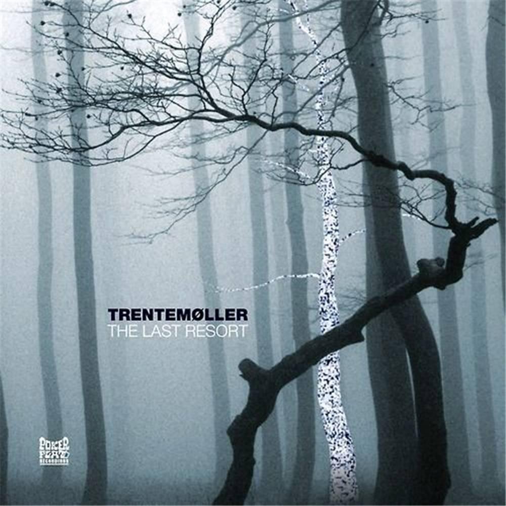 Trentemöller - The Last Resort