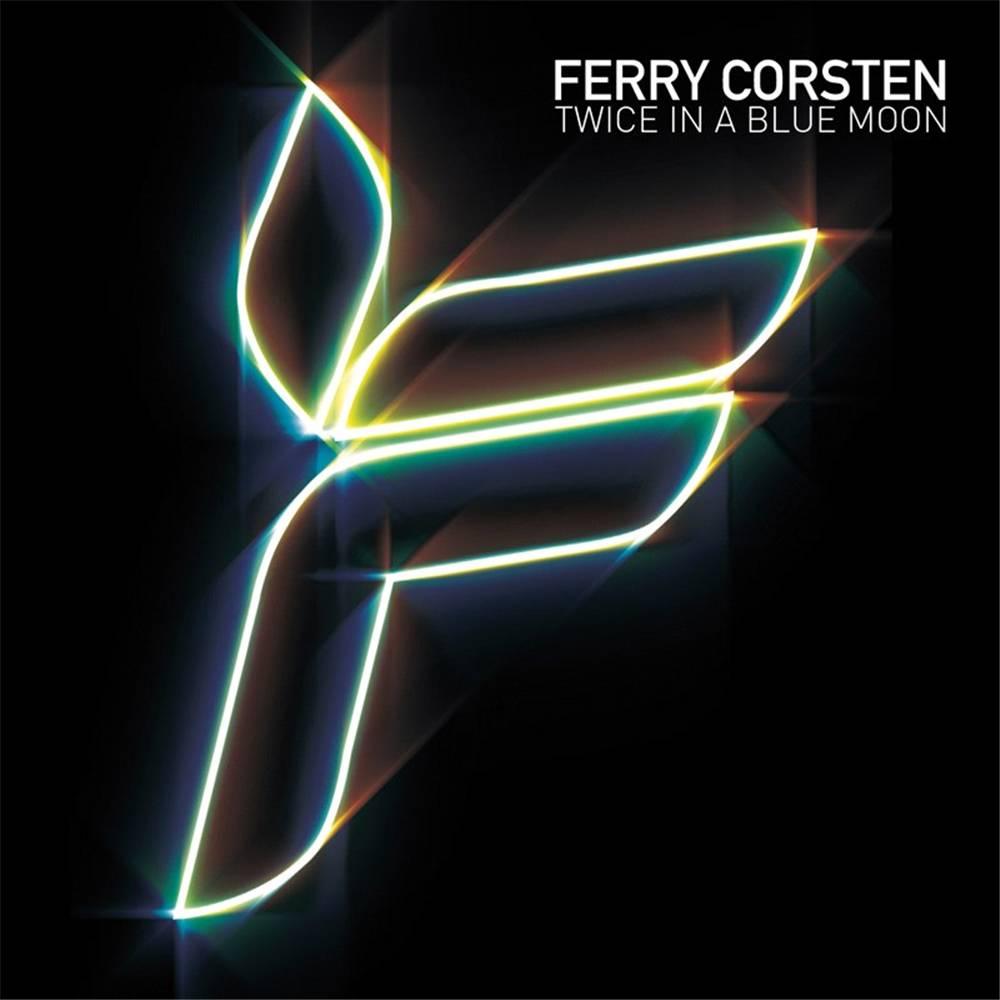 Ferry Corsten - Twice In A Blue Moon