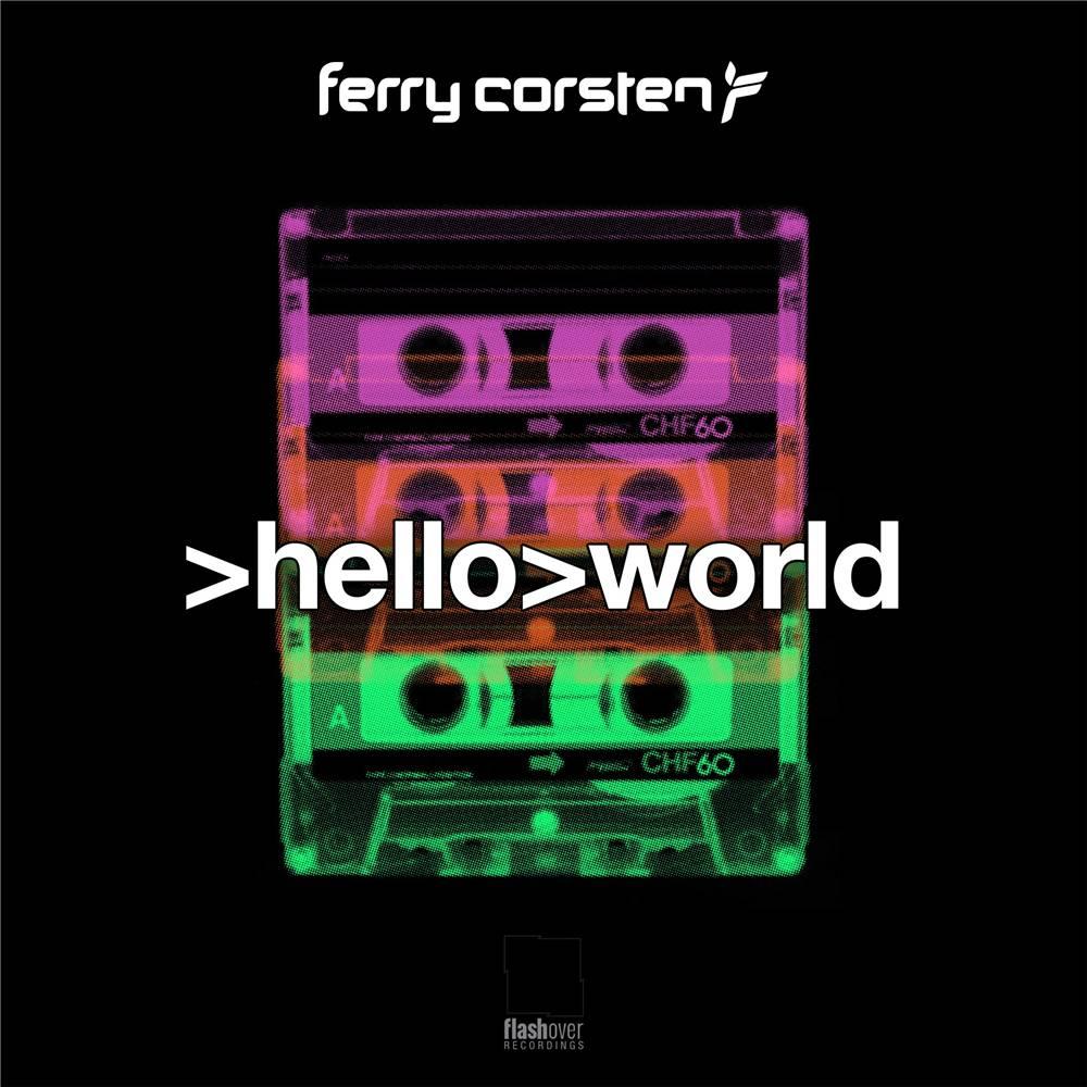 Ferry Corsten - Hello World