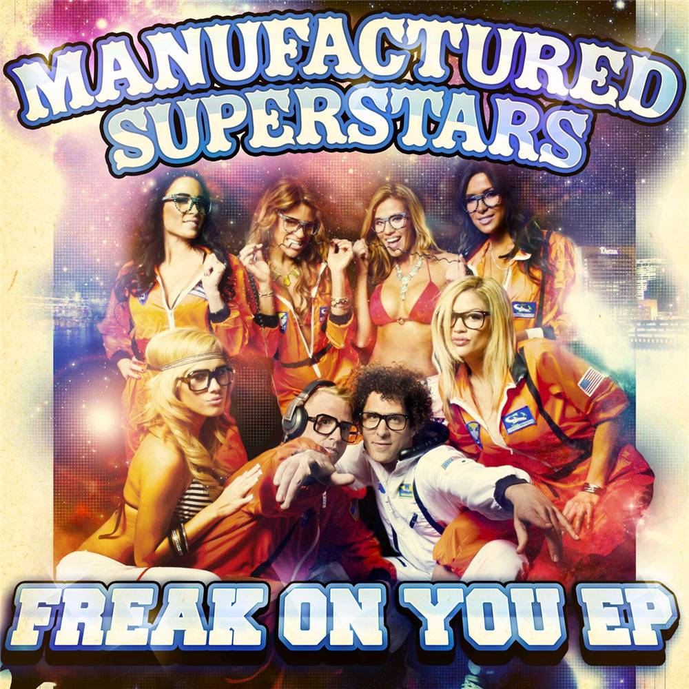 Manufactured Superstars - Freak On You Ep