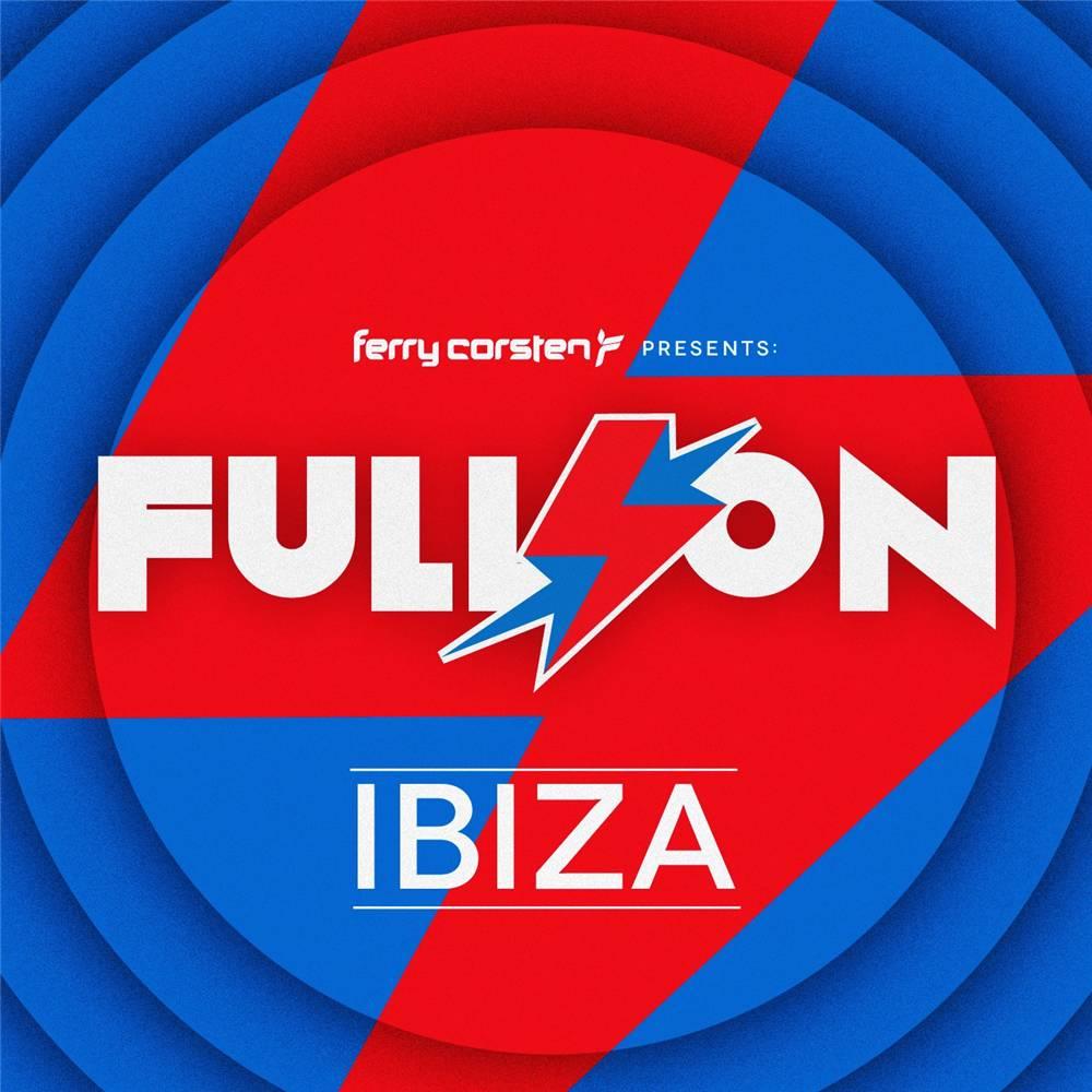 Fery Corsten - Full On - Ibiza