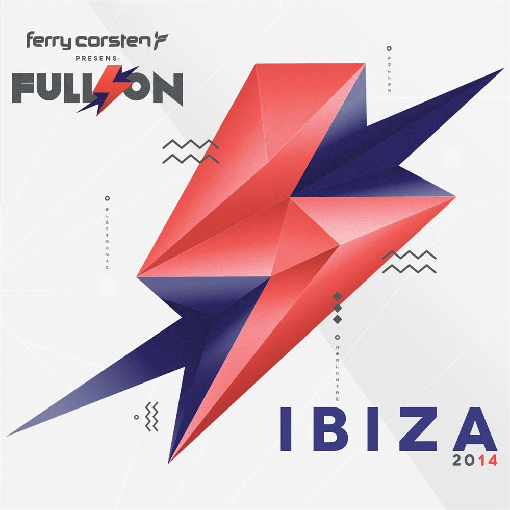 Ferry Corsten - Full On - Ibiza 2014