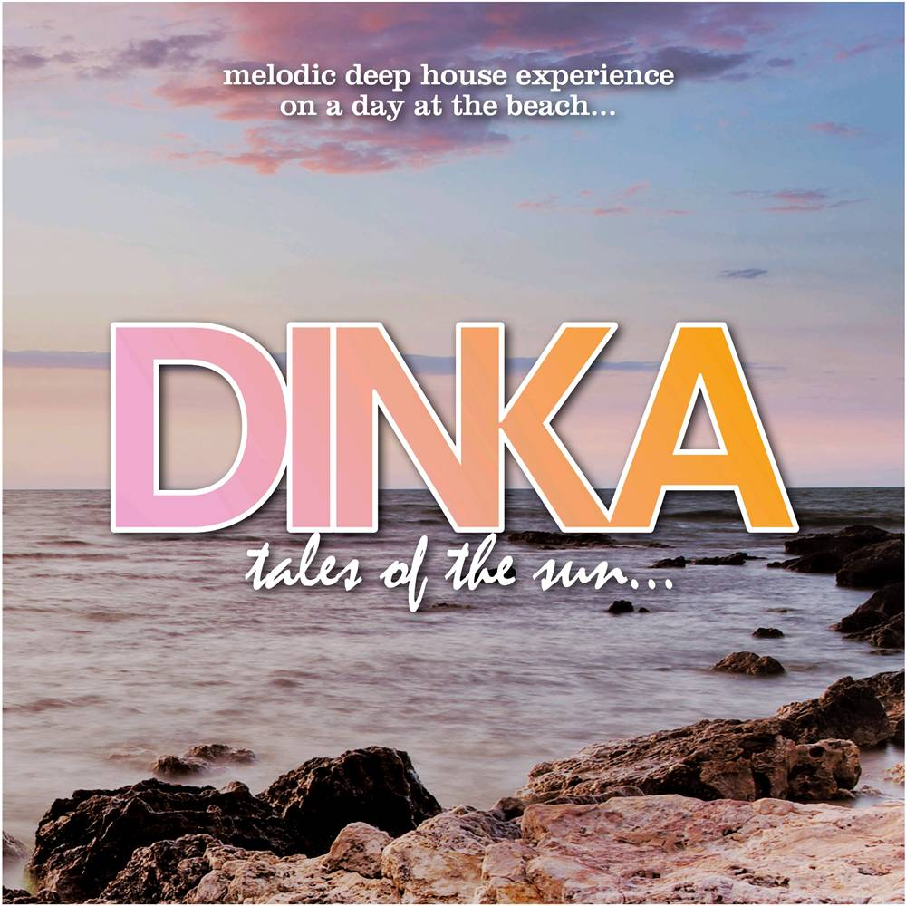 Dinka - Tales Of The Sun