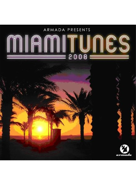 Armada Music Armada presents - Miami Tunes 2008