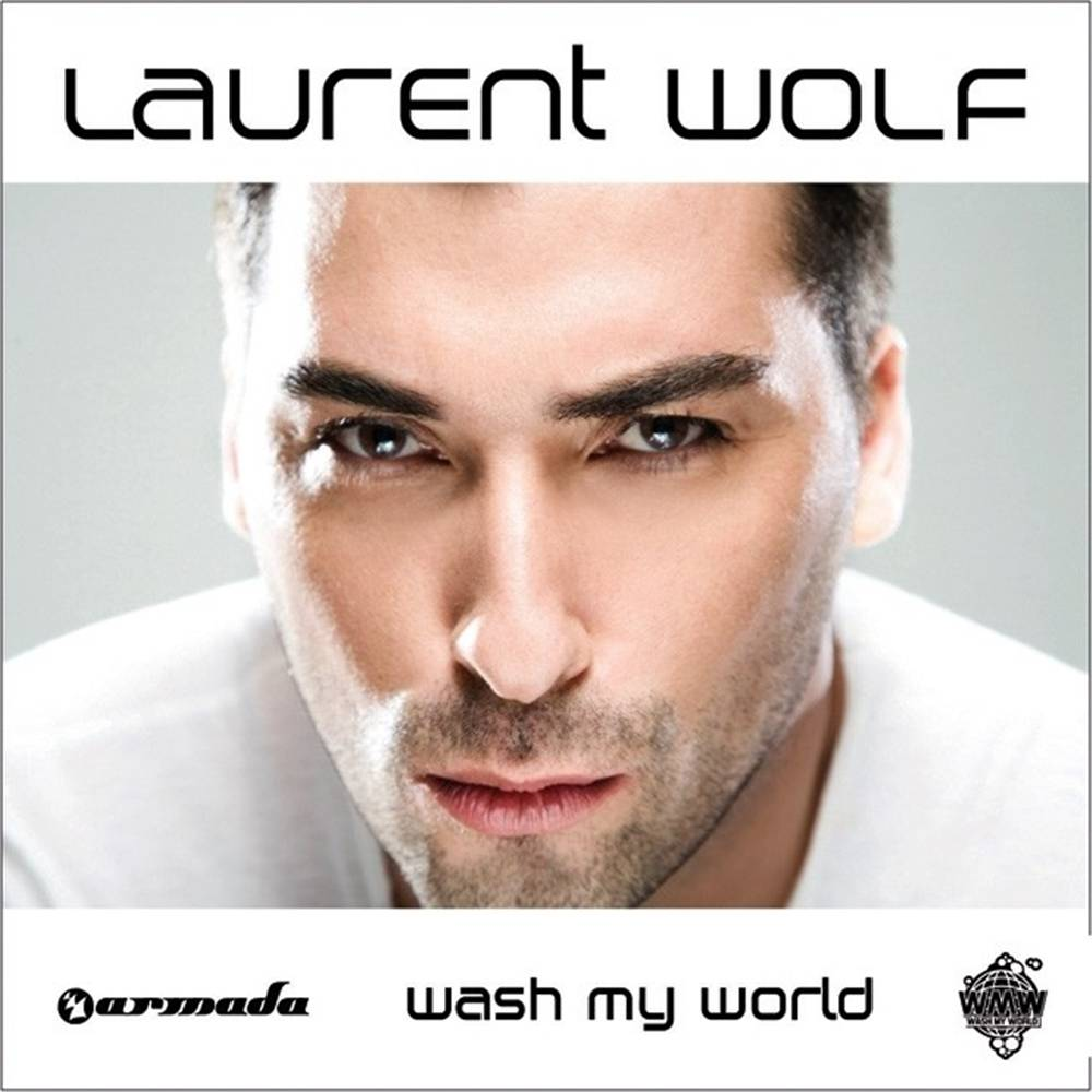 Armada Music Laurent Wolf - Wash My World