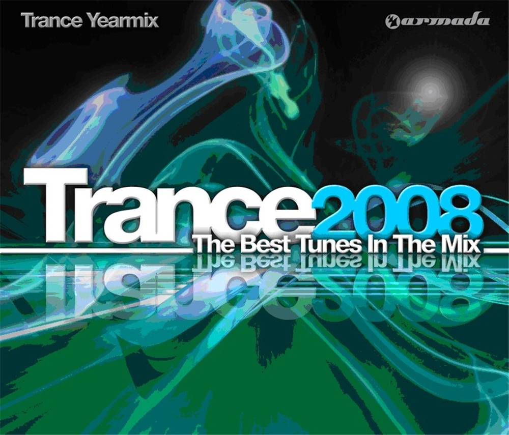 Armada Music Trance 2008 - The Best Tunes In The Mix