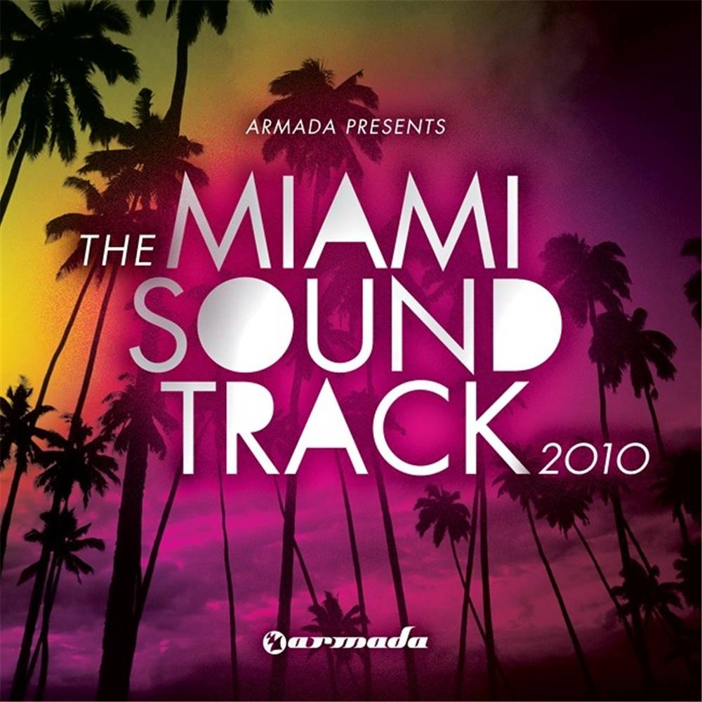 Armada Music Armada presents - The Miami Soundtrack 2010