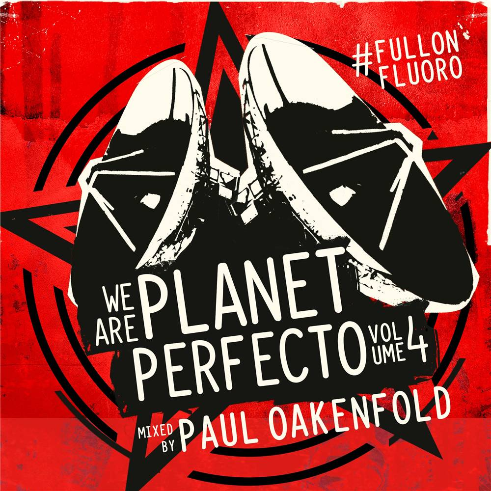 Paul Oakenfold - We Are Planet Perfecto, Vol. 4