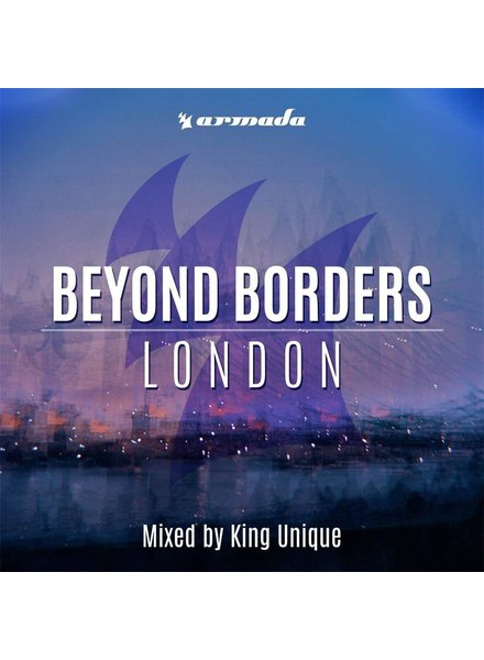 Armada Music King Unique - Beyond Borders - London
