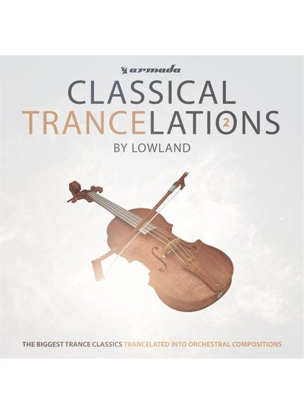 Armada Music Lowland - Classical Trancelations 2