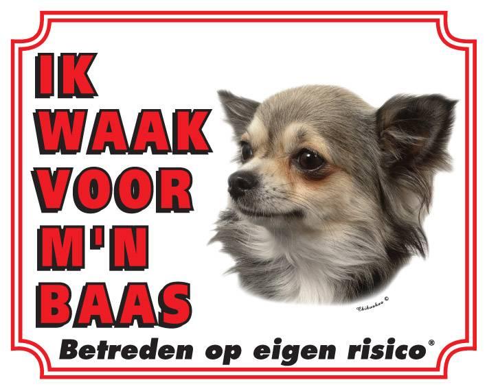 Chihuahua Waakbord - Langhaar Ik waak voor mijn