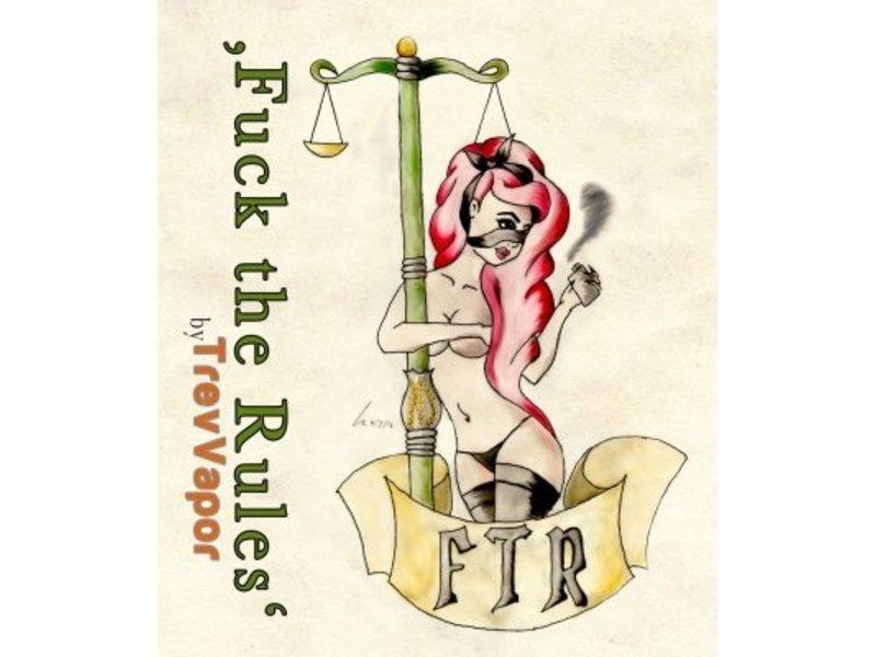 FUCK THE RULES §11 Aroma 20m l– TrevVapor