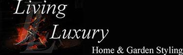 Living Luxury, Home & Garden Styling