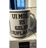 Urban Merch Mug 'Ui Moile Is Gelijk Uuflakke'