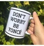 Urban Merch Beker 'Don't Worry Be Yoncé'