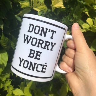Urban Merch Beker 'Don't Worry Be Yoncé'