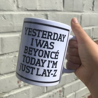 Urban Merch Tasse 'Yesterday Beyoncé, Today Lay-Z'