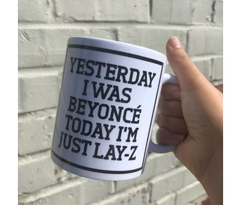 Tasse 'Yesterday Beyoncé, Today Lay-Z'