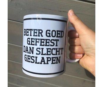 Tasse 'Beter Goed Gefeest Dan Slecht Geslapen'
