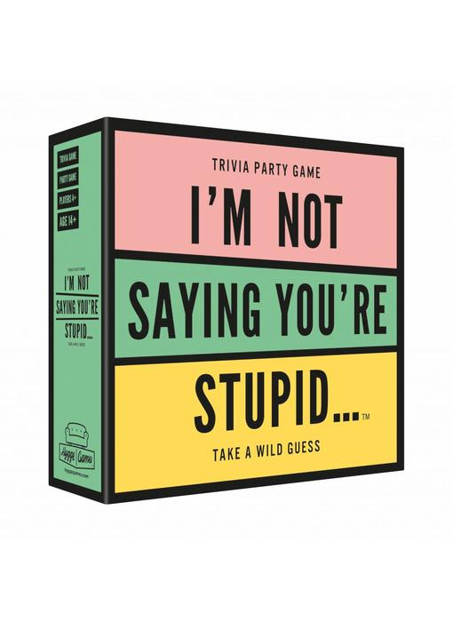 Jeu de Party 'I'm Not Saying You're Stupid'