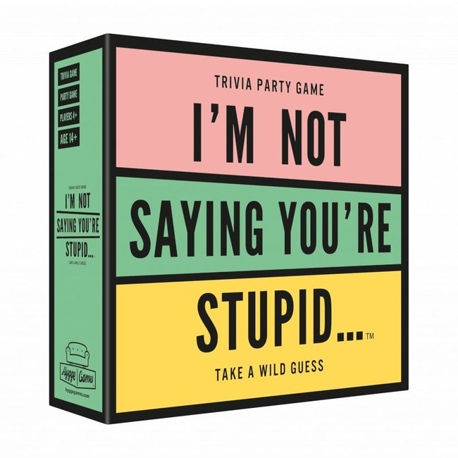 Party Game 'I'm Not Saying You're Stupid'