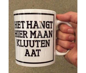 Tasse à Café 'Het Hangt Ier Maan Kluuten aat'