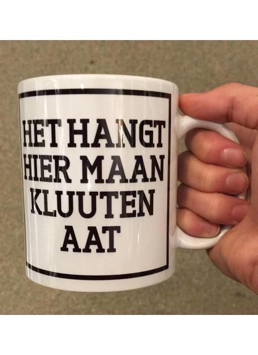 Tasse à Café 'Het Hangt Hier Maan Kluuten aat'