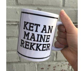 Tasse 'Ket An Maine Rekker'
