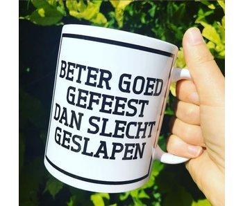 Beker 'Beter Goed Gefeest Dan Slecht Geslapen'