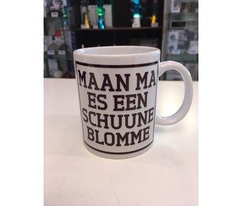 Tasse à Café  'Maan Ma Es Een Schuune Blomme'