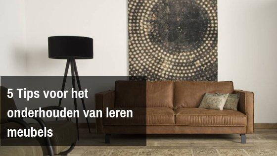 5 tips voor het onderhouden van leren meubels.