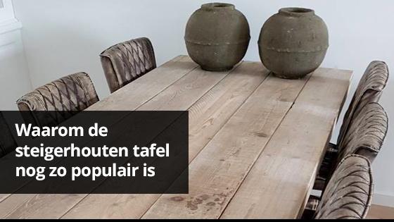Dit is waarom steigerhouten tafels nog steeds zo populair zijn