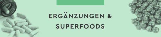 Ergänzungen und Superfoods